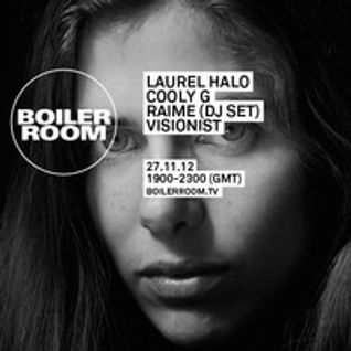 Boiler Room w/ Laurel Halo, Raime, Inga Copeland, Cooly G & Visionist.  [Broadcast on 27th November
