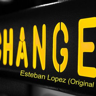 Esteban Lopez - Change Is Coming (Original Mix)