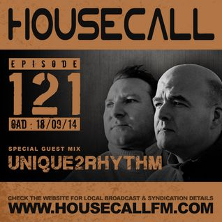 Housecall EP#121 (18/09/14) incl. a guest mix from Unique2Rhythm