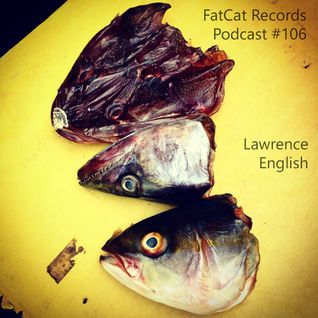 FatCat Records Podcast #106: Lawrence English Mix