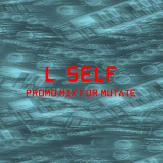 "L . SELF ""Promo mix for mutate 2016"""