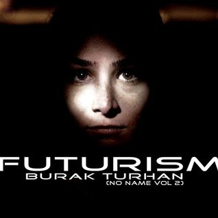 BURAK TURHAN - FUTURISM (No Name Vol 2)