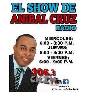 El Show de ANIBAL CRUZ - 5 Junio 2015