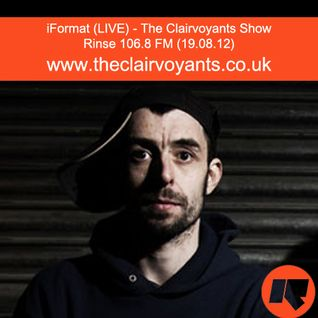 The Clairvoyants - Rinse FM Show w/ iFormat (Live) (19.08.12)