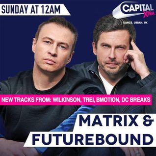 Matrix & Futurebound - The Residency on Capital Xtra (Apr. 2015)
