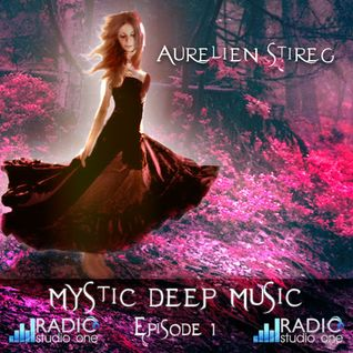 Aurelien Stireg - Mystic Deep Music episode 1 2014-10-02