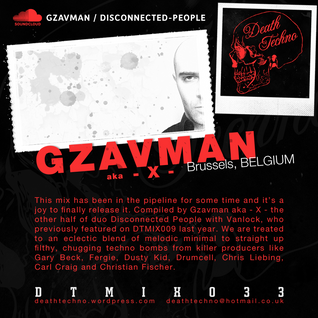 DTMIX033 - Gzavman aka -X- (of Disconnected People) [Brussels, BELGIUM]
