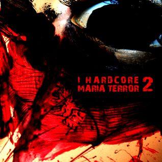 I Hardcore Maria Terror 2 - mashup by Indian Junglist