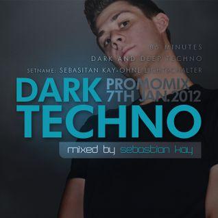 Sebastian Kay - Ohne Lichtschalter - Dark Techno Promomix JAN.2012