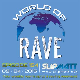 Slipmatt - World Of Rave #154