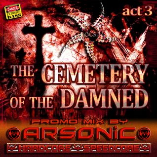 The CEMETERY Of The DAMNED III ► promo-mix by ARSONIC I2.9.2oI5