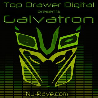 Top Drawer Digital Show Guest Mix Volume 1 - Digitally Mashed Presents - Galvatron