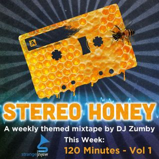 Stereo Honey Episode 5:  120 Minutes Vol. 1