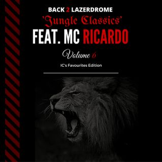 Back 2 Lazerdrome 'Jungle Classics' Volume 6 Feat. MC Ricardo