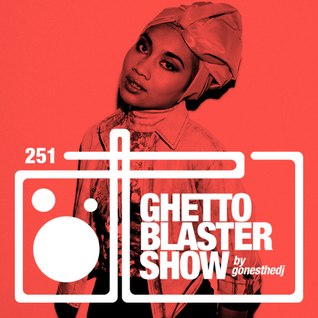GHETTOBLASTERSHOW #251 (feb. 27/16)