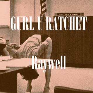 GURL U RATCHET