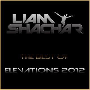 Liam Shachar - The Best of 'Elevations' 2012