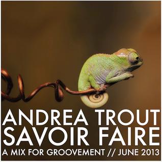 ANDREA TROUT: SAVOIR FAIRE // JUNE 2013