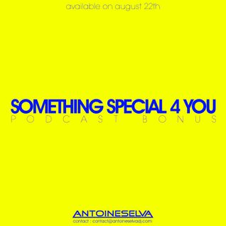 ANTOINE SELVA DJ - Something Special 4 You - Le podcast BONUS