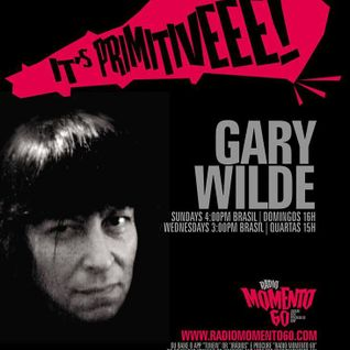 It's Primitive Show #15 for Radio Momento60 With your host Gary Wilde 2/1/2015