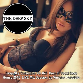 Deep Sky Collection Vol #25 ♦ Best of Vocal Deep House 2016 ♦ LIVE Mix Session by Vinicius Paradella