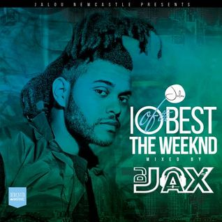 10 Of The Best - The Weeknd // @DJJAX_UK