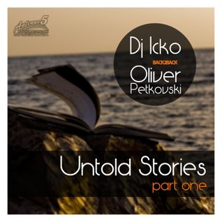 Dj Icko / Oliver Petkovski - Untold Stories / Part One @ Antenna 5 FM