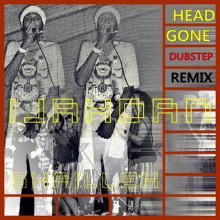 HEADGONE SKRIMIXX (DUBSTEP) ONLY FOR LISTENING!