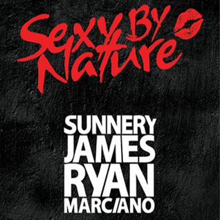 Sunnery James & Ryan Marciano - Sexy By Nature 001 - 06.06.2014