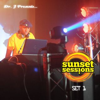 Dr. J Presents: Sunset Sessions 2012 Set 1 (LIVE)