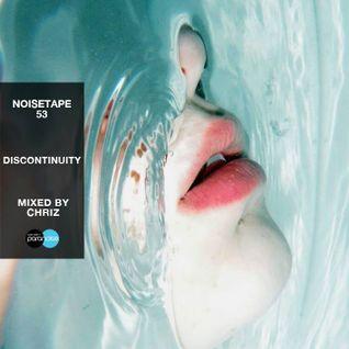 NoiseTape #53 - Chriz - Discontinuity