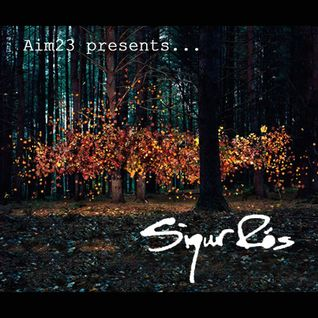Aim23 presents... Sigur Ros (Pt.1)