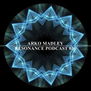 Arko Madley - Resonance 036 (2013-04-24)