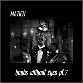 "Matieu - ""hands without eyes pt. 7"" [Free Download]"