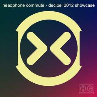 HC - Decibel 2012 Showcase
