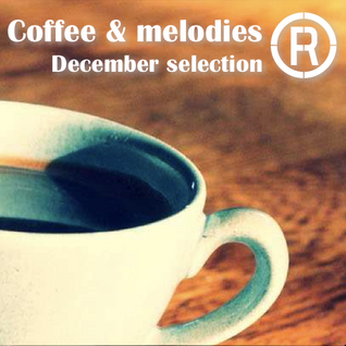 Coffee & Melodies - December selection