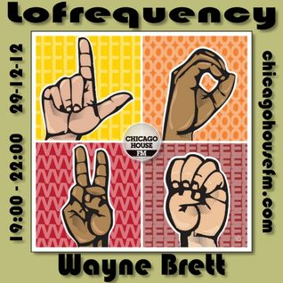 Wayne Brett's Lofrequency show on Chicago House FM 29-12-12