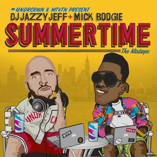 Mick Boogie &  Jazzy Jeff - SummerTime MixTape