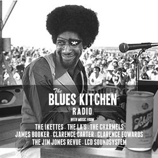 THE BLUES KITCHEN RADIO: 21 JULY 2014