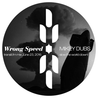 Mikey Dubs - Wrong Speed - TransitFM. ShowreelRecording_062316