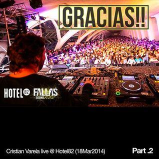 Cristian Varela live @ Hotel82 Valencia Fallas 2014 Part.2