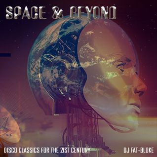Space & Beyond - Disco Classics For The 21st Century