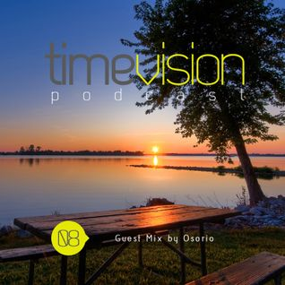 Time Vision 08 Guest Mix by Osorio