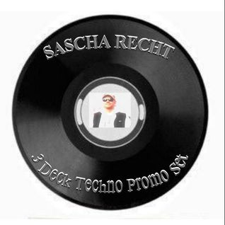 Sascha Recht - Promo Set [TECHNO] Play on 3Decks