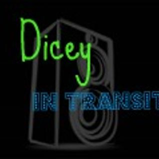 Dicey- In Transit- Dec 2011