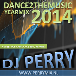 Dance2TheMusic Yearmix 2014