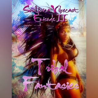 DJ Angel B! Presents: Soulfrica Vibecast (Episode II) Tribal Fantasies