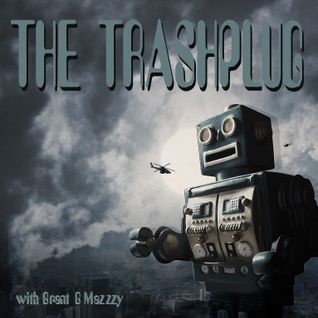 *THE TRASHPLUG* - Raw Dirty Wild & Fast Garage Trash 02-12-2016