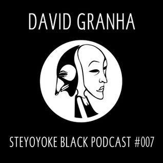 David Granha - Steyoyoke Black Podcast #007