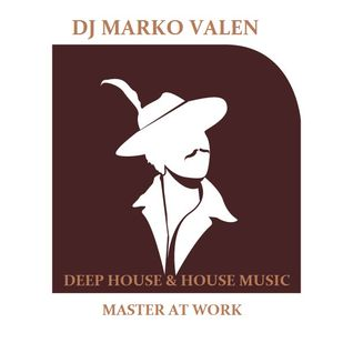 DJ MARKO VALEN - DEEP HOUSE & HOUSE MUSIC - MASTER AT WORK - BACK TO BACK RADIO